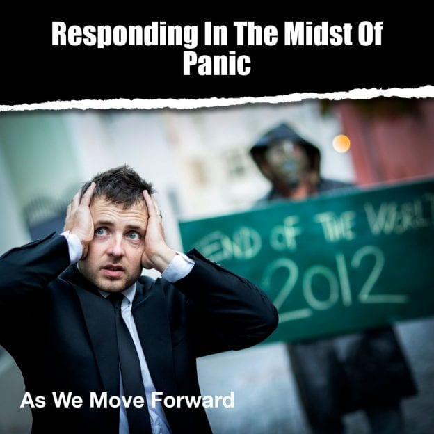 Responding In The Midst Of Panic