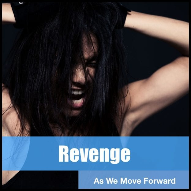 As We Move Forward: Revenge