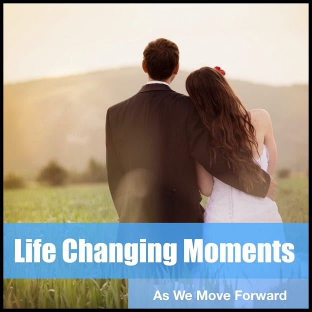 Life Changing Moments