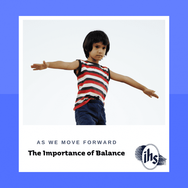 As We Move Forward: The Importance of Balance