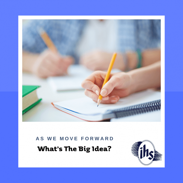 As We Move Forward: What's The Big Idea?